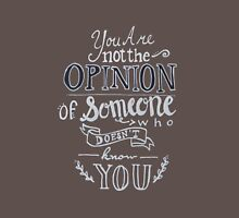 You Are Not the Opinion of Someone Who Doesn't Know You T-Shirt