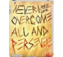 Never Lose, Never Fear overcome all and persevere iPad Case/Skin