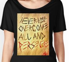 Never Lose, Never Fear overcome all and persevere Women's Relaxed Fit T-Shirt