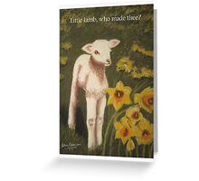 Little lamb, who made thee? Greeting Card