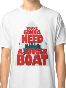 Jaws: You're Gonna Need A Bigger Boat Classic T-Shirt
