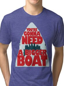 Jaws: You're Gonna Need A Bigger Boat Tri-blend T-Shirt