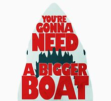 Jaws: You're Gonna Need A Bigger Boat Unisex T-Shirt