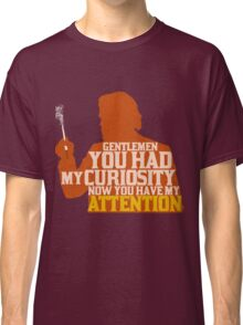 Django Unchained - Calvin Candie: Now You Have My Attention Classic T-Shirt