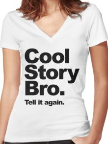 Cool Story Bro. Black Text Women's Fitted V-Neck T-Shirt