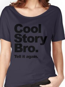 Cool Story Bro. Black Text Women's Relaxed Fit T-Shirt