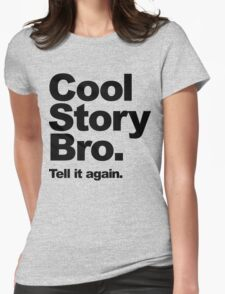 Cool Story Bro. Black Text Womens Fitted T-Shirt