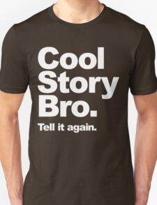 Cool Story Bro. White Text T-Shirt