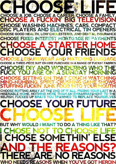 Choose Trainspotting by sudhirnair