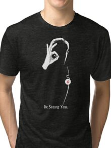 Be Seeing You Tri-blend T-Shirt