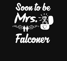 Soon to be Mrs. Falconer. Engaged? Getting married to a Falconer? Women's Fitted Scoop T-Shirt