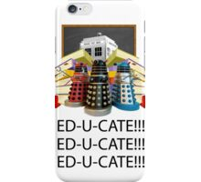 Educate not Exterminate  iPhone Case/Skin