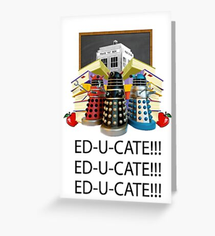 Educate not Exterminate  Greeting Card
