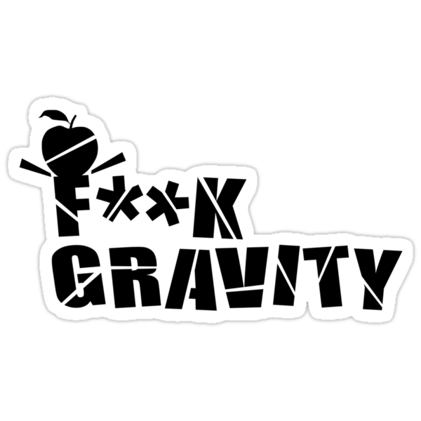 F**K Gravity by Anna Beswick