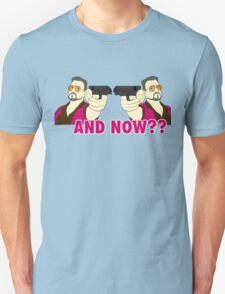 And now? T-Shirt