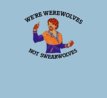 We're werewolves, Not Swearwolves Unisex T-Shirt