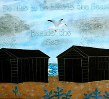 Oh I Do Like to be Beside the Seaside by Amanda White