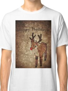 Happy Holidays (Rudy Version) Classic T-Shirt