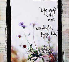 Wonderful Fairy Tale - flowers in sunlight by DanielleQ