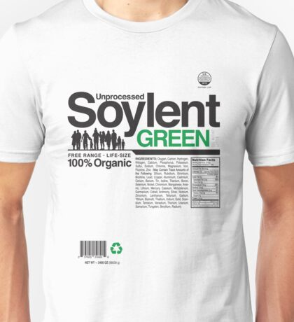 Contents: Unprocessed Soylent Green Unisex T-Shirt