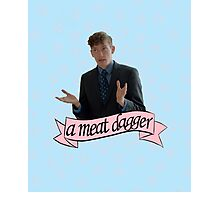 """""""A meat dagger?"""" Photographic Print"""