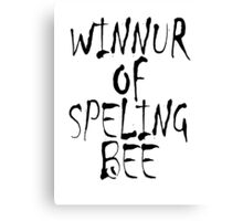 Clever, Smart, Education, Learning, Spelling, WINNUR OF SPELING BEE,  Canvas Print