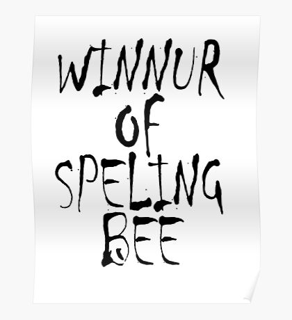 SPELL, Clever, Smart, Education, Learning, Spelling, WINNUR OF SPELING BEE,  Poster
