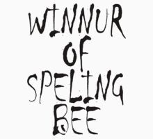 SPELL, Clever, Smart, Education, Learning, Spelling, WINNUR OF SPELING BEE,  One Piece - Short Sleeve
