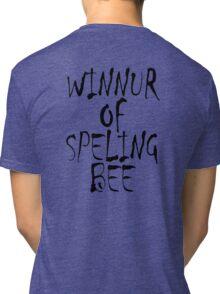 SPELL, Clever, Smart, Education, Learning, Spelling, WINNUR OF SPELING BEE,  Tri-blend T-Shirt