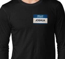 NAMETAG TEES - JOSHUA Long Sleeve T-Shirt