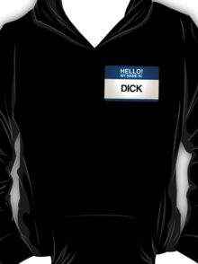NAMETAG TEES - DICK T-Shirt