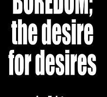 TOLSTOY, BOREDOM, BORING, desire, for desires, Leo Tolstoy by TOM HILL - Designer