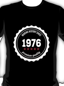 Making history since 1976 badge T-Shirt