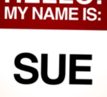NAMETAG TEES - SUE Sticker