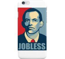 Tony Abbott Jobless iPhone Case/Skin