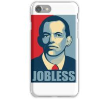 Tony Abbott Jobless iPhone Case/Skin