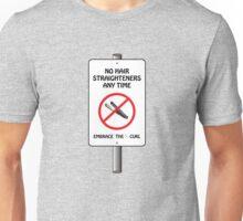 No Straighteners Unisex T-Shirt