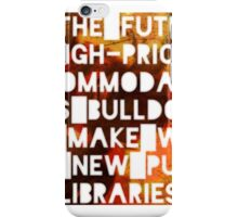 In The Future, High-Price Accomodation Gets Bulldozed To Make Way For New Public Libraries iPhone Case/Skin