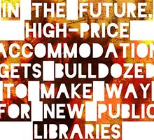 In The Future, High-Price Accomodation Gets Bulldozed To Make Way For New Public Libraries by merlin-seller