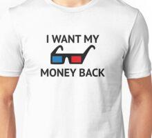 I Want My Money Back Unisex T-Shirt