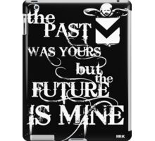 the past was..... iPad Case/Skin