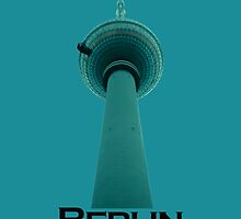 Berlin Berlin i love Berlin by coverartwork