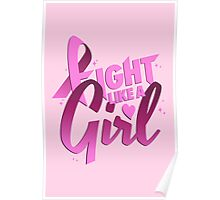 Fight Like a Girl // Breast Cancer, Pink Ribbon, Motivational Text Poster