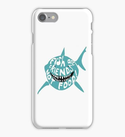 Fish are Friends NOT Food iPhone Case/Skin