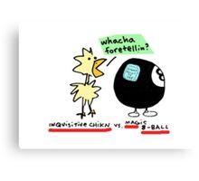 Inquisitive Chicken versus Magic 8 Ball (color!) Canvas Print