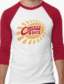 Chicken 4 Dayz! T-Shirt