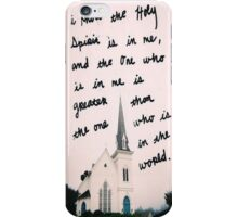 The Holy Spirit is in Me  iPhone Case/Skin