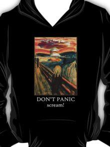 Don't Panic - Scream! T-Shirt
