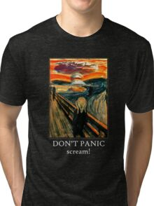 Don't Panic - Scream! Tri-blend T-Shirt