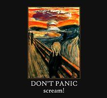 Don't Panic - Scream! Unisex T-Shirt